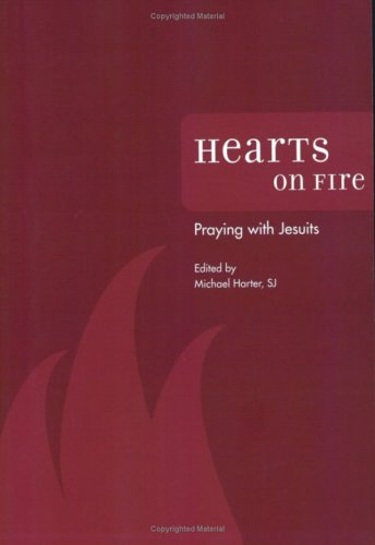 Hearts on Fire: Praying with Jesuits, MICHAEL HARTER, SJ