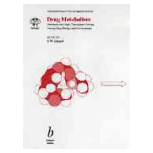 Drug Metabolism: Databases and High-Throughput Testing During Drug Design and Development (IUPAC Chemical Data) P.W. Erhardt and IUPAC