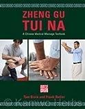 Zheng Gu Tui Na: A Chinese Medical Massage Textbook