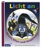 Licht an! Hexen, Elfen und Gespenster - Claude Delafosse, Christian Broutin