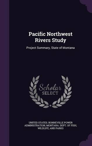 Pacific Northwest Rivers Study: Project Summary, State of Montana