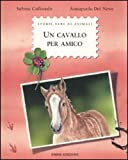 img - for Un cavallo per amico book / textbook / text book