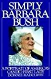 img - for Simply Barbara Bush: A Portrait of America's Candid First Lady book / textbook / text book