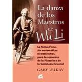 DANZA DE LOS MAESTROS DE WU LI, LA: LA NUEVA FÍSICA, SIN MATEMÁTICAS NI TECNICISMOS, PARA LOS AMANTES DE LA FILOSOFÍA...
