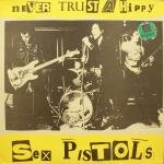 Sex Pistols - Never Trust a Hippy