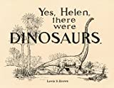 Yes, Helen, There Were Dinosaurs: The Story of a Jurassic Time Trip