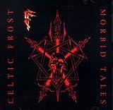 Morbid Tales (+ Bonus Tracks by Celtic Frost