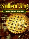 Southern Living 1996 Annual Recipes (Southern Living Annual Recipes) (0848715233) by Leisure Arts