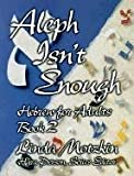 Aleph Isn't Enough: Hebrew for Adults (Book 2) (0807407488) by Linda Motzkin