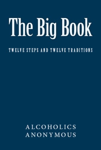 The Big Book of Alcoholics Anonymous (Including Twelve Steps and Twelve Traditions) (Big Book Alcoholics Anonymous compare prices)