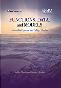 FUNCTIONS, DATA, AND MODELS: AN APPLIED APPROACH TO COLLEGE ALGEBRA