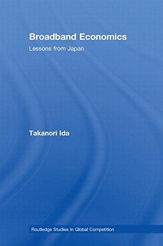 Broadband Economics: Lessons from Japan (Routledge Studies in Global Competition)