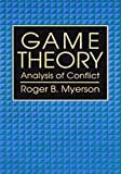 Game Theory: Analysis of Conflict (0674341155) by Roger B. Myerson