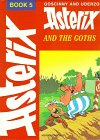 Asterix and the Goths (Book 5) (0340184914) by L. Goscinny
