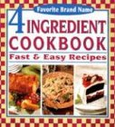 4 Ingredient Cookbook: Fast & Easy Recipes (Favorite Brand Name)