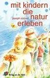 Mit Kindern die Natur erleben. (3927279978) by Cornell, Joseph