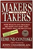 img - for Makers and Takers: How Wealth and Progress Are Made and How They Are Taken Away or Prevented book / textbook / text book