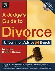 A Judge's Guide to Divorce Publisher: NOLO