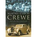 Making Cars at Crewe (In Old Photographs)by Peter Ollerhead