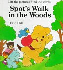 Spot's Walk in the Woods: Lift the Pictures/Find the Words (0399225285) by Hill, Eric