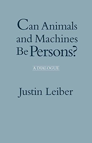 Can Animals and Machines Be Persons? : A Dialogue