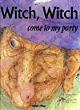Witch, Witch come to my party(Child's Play Library) (0859537803) by Arden Druce