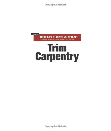 Trim Carpentry (Build Like A Pro) - Taunton Press - 1561589438 - ISBN:1561589438