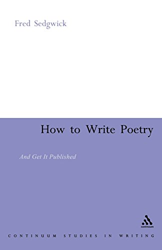 How to Write Poetry: And Get it Published (Continuum Collection)