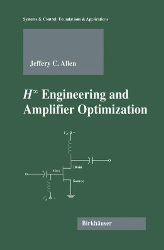 H-Infinity Engineering And Amplifier Optimization (Systems & Control: Foundations & Applications)