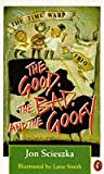 Good, the Bad and the Goofy (0140363998) by Scieszka, Jon