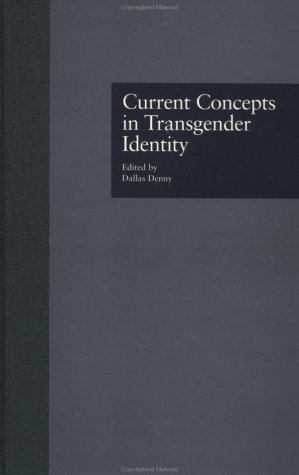 Current Concepts in Transgender Identity (Garland Gay and Lesbian Studies)
