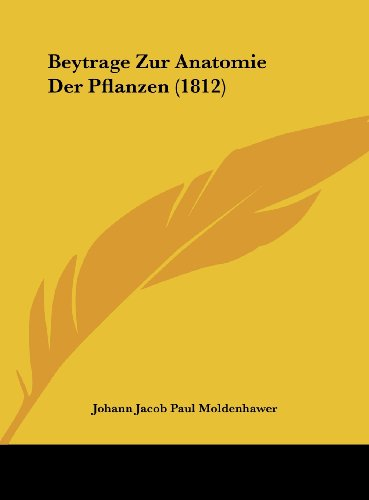 Beytrage Zur Anatomie Der Pflanzen (1812)