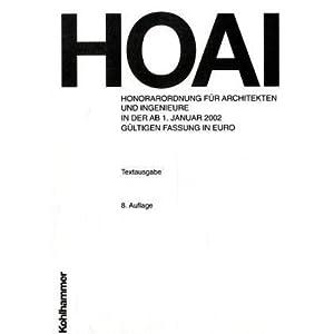 HOAI Eurofassung 2002: Honorarordnung für Architekten und Ingenieure in der ab 1. Januar 2002 gültigen Fassung