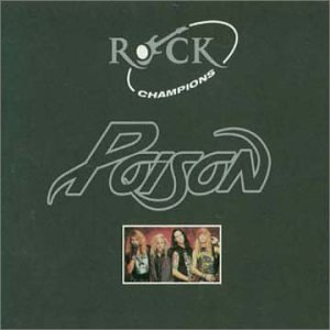 Poison - Rock Champions - Zortam Music