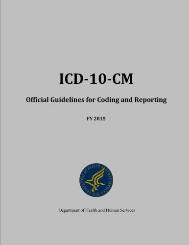 Icd-10-Cm Official Guidelines for Coding and Reporting - Fy 2015