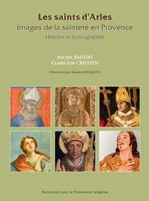 Les saints d'Arles : images de la sainteté en Provence