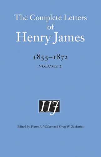 The Complete Letters of Henry James, 1855-1872, Volume 2