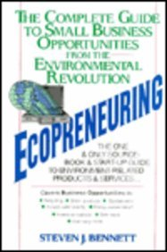 Ecopreneuring: The Complete Guide to Small Business Opportunities from the Environmental Revolution