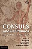 img - for Consuls and Res Publica: Holding High Office in the Roman Republic book / textbook / text book