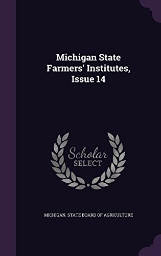 Michigan State Farmers' Institutes, Issue 14