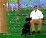 A Labrador's Tale: An Eye for Heroism