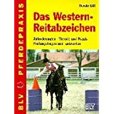 """Das Westernreitabzeichen - Anforderungen, Theorie und Praxis, Pr�fungsfragen und -antwortenvon """"Renate Ettl"""""""