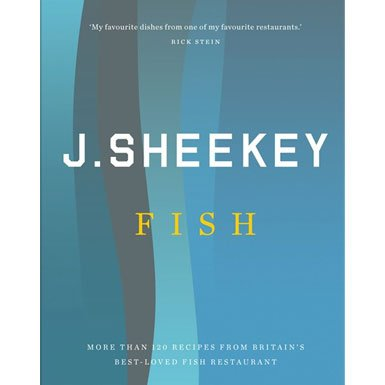 J. Sheekey FISH: More Than 120 Recipes From Britain's Best-Loved Fish Restaurant (Hardcover)