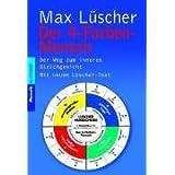 Der 4-Farben-Mensch - Der Weg zum inneren Gleichgewicht - Mit neuem Lüscher-Test