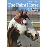 Paint Horse: An American Treasure ~ Hardy Oelke