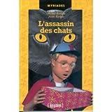 """Afficher """"L' Assassin des chats"""""""