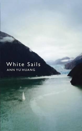 Book: White Sails by Ann Yu Huang