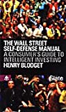 The Wall Street Self-Defense Manual: A Consumer's Guide to Intelligent Investing