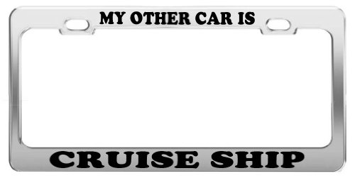 MY OTHER CAR IS CRUISE SHIP License Plate Frame