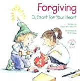 Forgiving: Is Smart for Your Heart (Elf-Help Books for Kids)